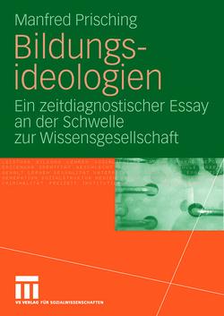 Bildungsideologien von Prisching,  Manfred