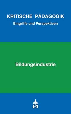 Bildungsindustrie von Bernhard,  Armin, Bierbaum,  Harald, Borst,  Eva, Eble,  Lukas, Kunert,  Simon, Rühle,  Manuel