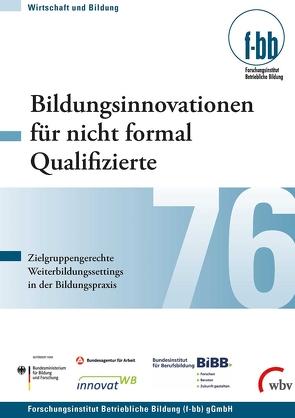 Bildungsinnovationen für nicht formal Qualifizierte von Forschungsinstitut Betriebliche Bildung (f-bb) gGmbH, Goth,  Günther G., Kretschmer,  Susanne, Pfeiffer,  Iris