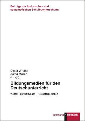 Bildungsmedien für den Deutschunterricht von Müller,  Astrid, Wrobel,  Dieter