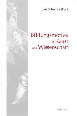 Bildungsmotive in Kunst und Wissenschaft von Schieren,  Jost