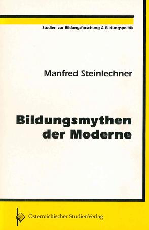 Bildungsmythen der Moderne von Steinlechner,  Manfred