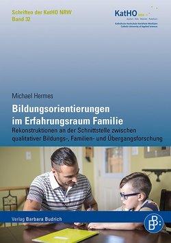 Bildungsorientierungen im Erfahrungsraum Familie von Hermes,  Michael