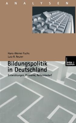 Bildungspolitik in Deutschland von Fuchs,  Hans-Werner, Reuter,  Lutz R.