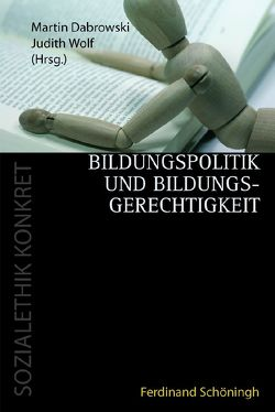Bildungspolitik und Bildungsgerechtigkeit von Dabrowski,  Martin, Wolf,  Judith