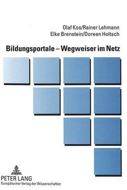 Bildungsportale – Wegweiser im Netz von Brenstein,  Elke, Holtsch,  Doreen, Kos,  Olaf, Lehmann,  Rainer