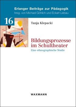 Bildungsprozesse im Schultheater von Klepacki,  Tanja