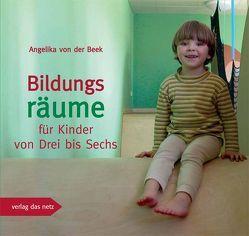 Bildungsräume für Kinder von Drei bis Sechs von Beek,  Angelika von der