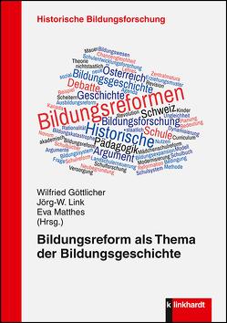 Bildungsreform als Thema der Bildungsgeschichte von Göttlicher,  Wilfried, Link,  Jörg W, Matthes,  Eva
