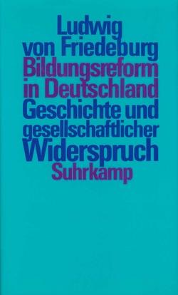Bildungsreform in Deutschland von Friedeburg,  Ludwig von