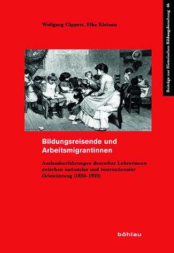 Bildungsreisende und Arbeitsmigrantinnen von Gippert,  Wolfgang, Kleinau,  Elke