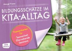 Bildungsschätze im Kita-Alltag von Franz,  Margit