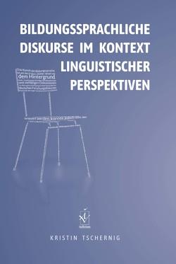 Bildungssprachliche Diskurse im Kontext linguistischer Perspektiven von Tschernig,  Kristin