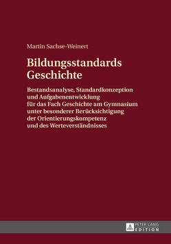 Bildungsstandards Geschichte von Sachse-Weinert,  Martin