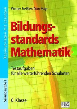 Bildungsstandards Mathematik – 6. Klasse von Freißler,  Werner, Mayr,  Otto