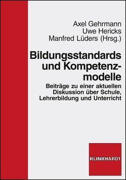 Bildungsstandards und Kompetenzmodelle von Gehrmann,  Axel, Hericks,  Uwe, Lüders,  Manfred