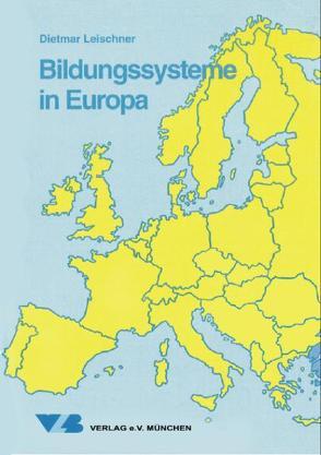 Bildungssysteme in Europa von Leischner,  Dietmar