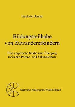 Bildungsteilhabe von Zuwandererkindern von Denner,  Liselotte