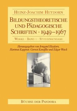 Bildungstheoretische und Pädagogische Schriften – 1949-1967 von Heydorn,  Heinz J, Heydorn,  Irmgard, Kappner,  Hartmut, Koneffke,  Gernot, Weick,  Edgar