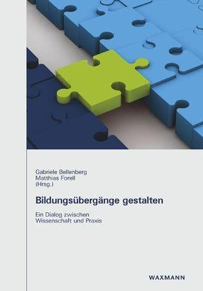 Bildungsübergänge gestalten von Bellenberg,  Gabriele, Forell,  Matthias