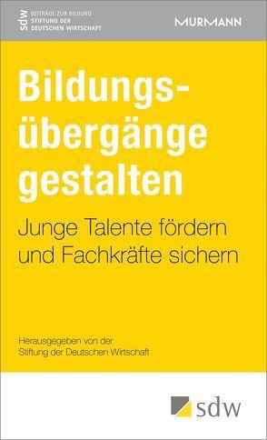 Bildungsübergänge gestalten von der Deutschen Wirtschaft (SDW),  Stiftung