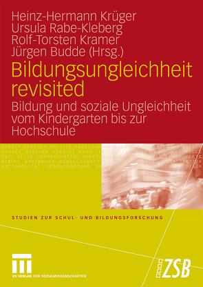 Bildungsungleichheit revisited von Budde,  Juergen, Kramer,  Rolf-Torsten, Krüger,  Heinz Hermann, Rabe-Kleberg,  Ursula