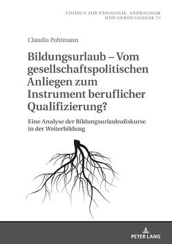 Bildungsurlaub – Vom gesellschaftspolitischen Anliegen zum Instrument beruflicher Qualifizierung? von Pohlmann,  Claudia