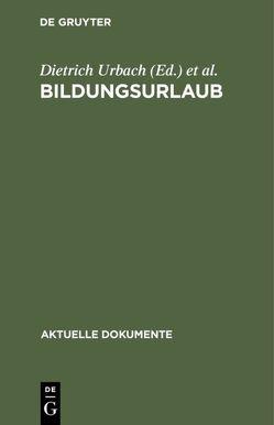 Bildungsurlaub von Urbach,  Dietrich, Winterhager,  W. Dietrich