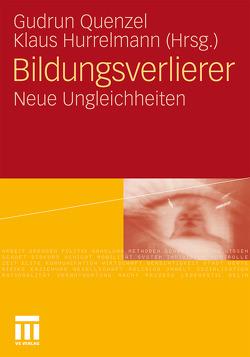 Bildungsverlierer von Hurrelmann,  Klaus, Quenzel,  Gudrun