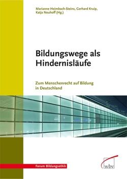 Bildungswege als Hindernisläufe von Heimbach-Steins,  Marianne, Kruip,  Gerhard, Neuhoff,  Katja