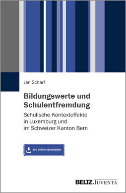 Bildungswerte und Schulentfremdung von Scharf,  Jan