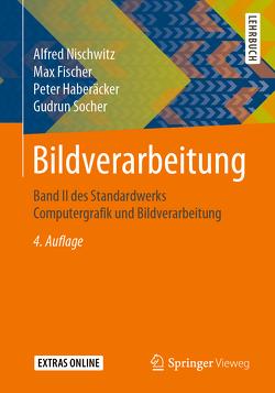 Bildverarbeitung von Fischer,  Max, Haberäcker,  Peter, Nischwitz,  Alfred, Socher,  Gudrun