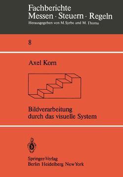 Bildverarbeitung durch das visuelle System von Korn,  A.