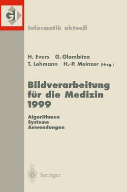 Bildverarbeitung für die Medizin 1999 von Ewers,  Harald, Glombitza,  Gerald, Lehmann,  Thomas, Meinzer,  Hans-Peter