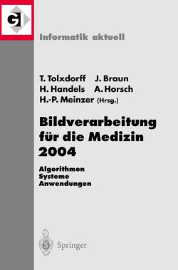 Bildverarbeitung für die Medizin 2004 von Braun,  Jürgen, Handels,  Heinz, Horsch,  Alexander, Meinzer,  Hans-Peter, Tolxdorff,  Thomas