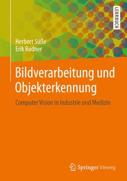 Bildverarbeitung und Objekterkennung von Rodner,  Erik, Süße,  Herbert