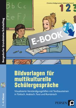 Bildvorlagen für multikulturelle Schülergespräche von Gotsch,  Katharina, Heiligensetzer,  Christina