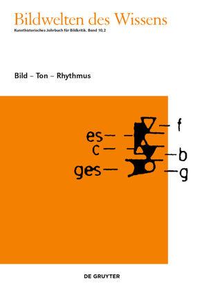 Bildwelten des Wissens / Bild – Ton – Rhythmus von Blümle,  Claudia, Bredekamp,  Horst, Bruhn,  Matthias, Müller-Helle,  Katja