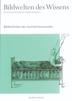 Bildwelten des Wissens / Bildtechniken des Ausnahmezustands von Blümle,  Claudia, Bredekamp,  Horst, Bruhn,  Matthias, Müller-Helle,  Katja
