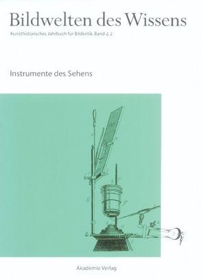 Bildwelten des Wissens / Instrumente des Sehens von Blümle,  Claudia, Bredekamp,  Horst, Bruhn,  Matthias, Müller-Helle,  Katja