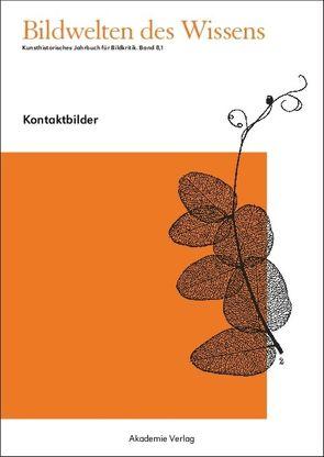 Bildwelten des Wissens / Kontaktbilder von Blümle,  Claudia, Bredekamp,  Horst, Bruhn,  Matthias, Müller-Helle,  Katja