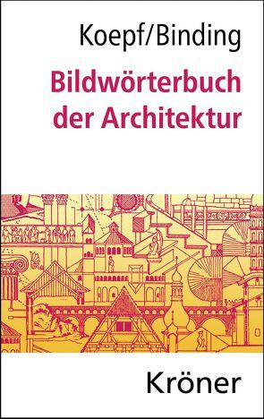 Bildwörterbuch der Architektur von Binding,  Günther, Koepf,  Hans