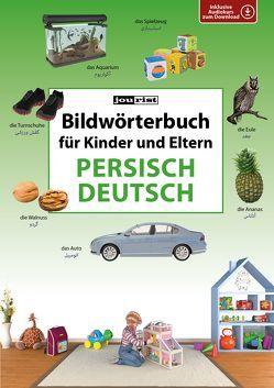 Bildwörterbuch für Kinder und Eltern Persisch-Deutsch von Jourist,  Igor