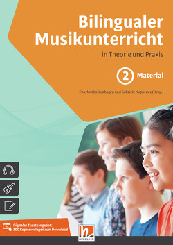 Bilingualer Musikunterricht. Band 2 Arbeitsmaterial von Falkenhagen,  Charlott, Noppeney,  Gabriele