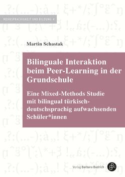 Bilinguale Interaktion beim Peer-Learning in der Grundschule von Schastak,  Martin