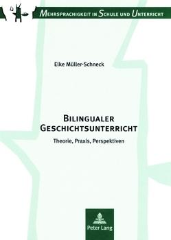 Bilingualer Geschichtsunterricht von Müller-Schneck,  Elke