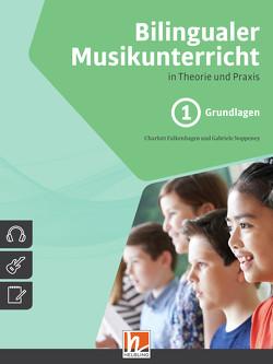 Bilingualer Musikunterricht – Grundlagenband von Falkenhagen,  Charlott, Noppeney,  Gabriele