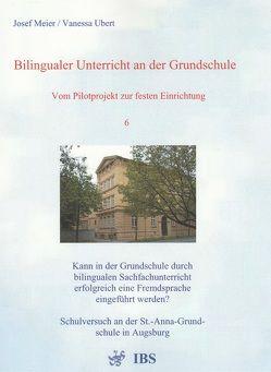Bilingualer Unterricht an der Grundschule – Vom Pilotprojekt zur festen Einrichtung von Meier,  Josef, Ubert,  Vanessa
