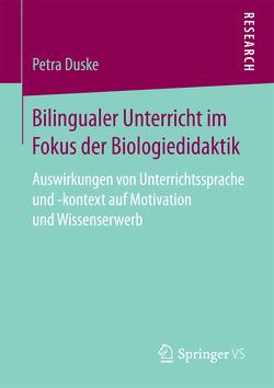 Bilingualer Unterricht im Fokus der Biologiedidaktik von Duske,  Petra