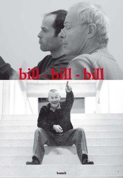 bill – bill – bill. Drei Generationen der Künstlerfamilie Bill von Jacob,  Bill, Strauss,  Dorothea